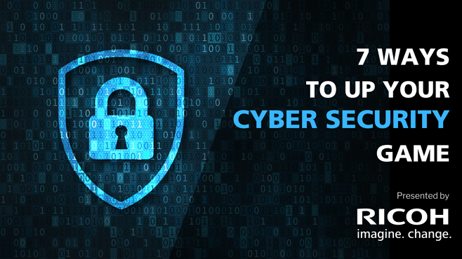 7 Ways to Up Your Cyber Security Game (1)